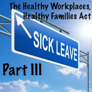 Healthy Workplaces, Healthy Families Act of 2014 part 3